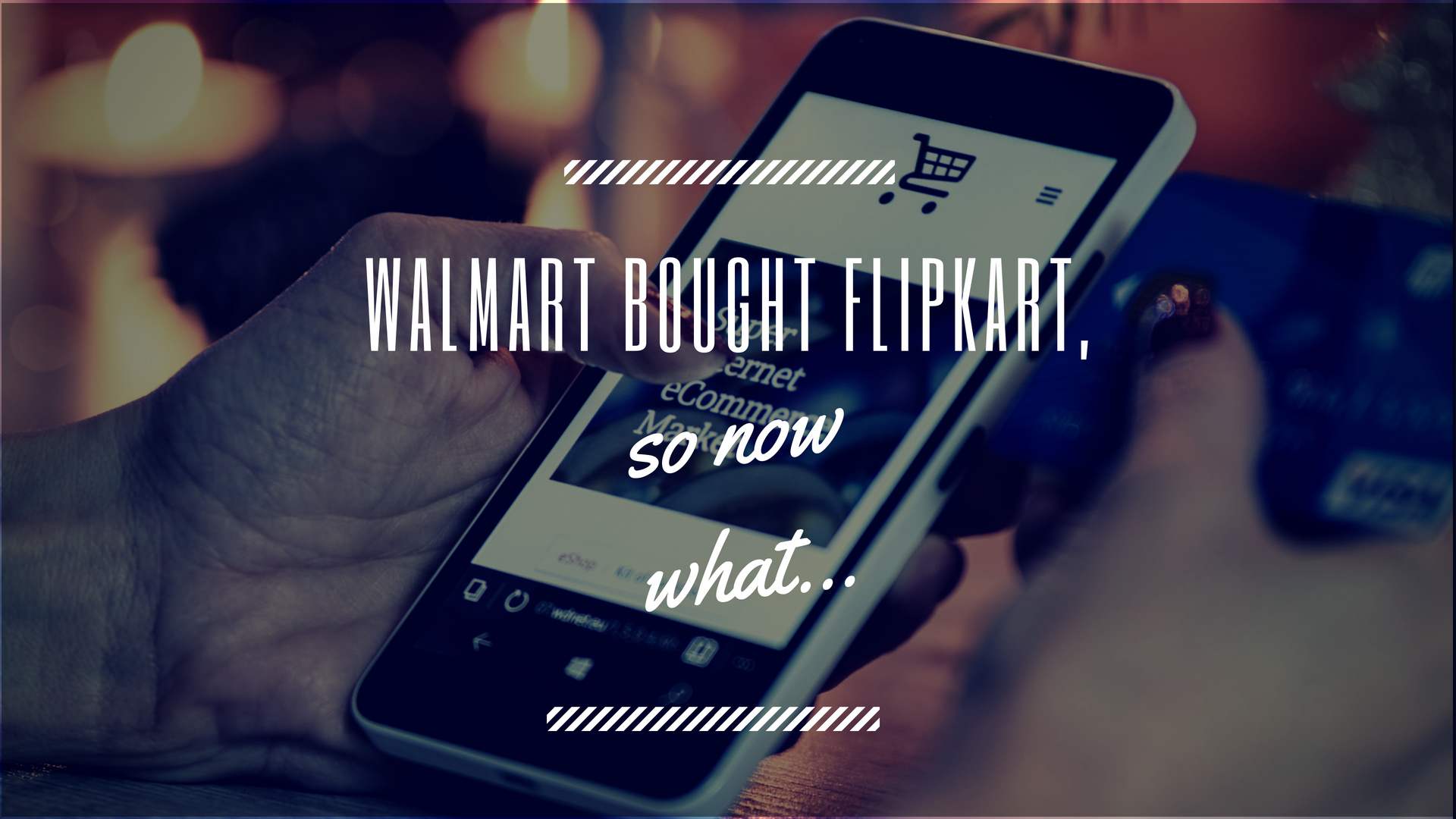 Walmart has bought Flipkart, now what